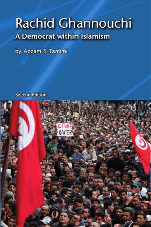 Rachid Ghannouchi: A Democrat within Islamism, by Azzam Tamimi
