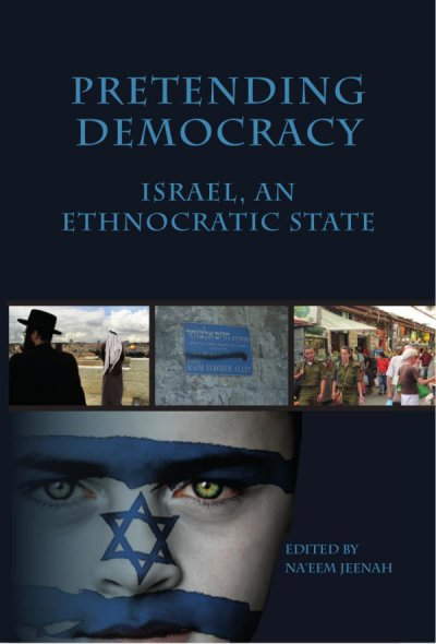 Pretending Democracy: Israel, an Ethnocratic State - Book Review, The Electronic Intifada