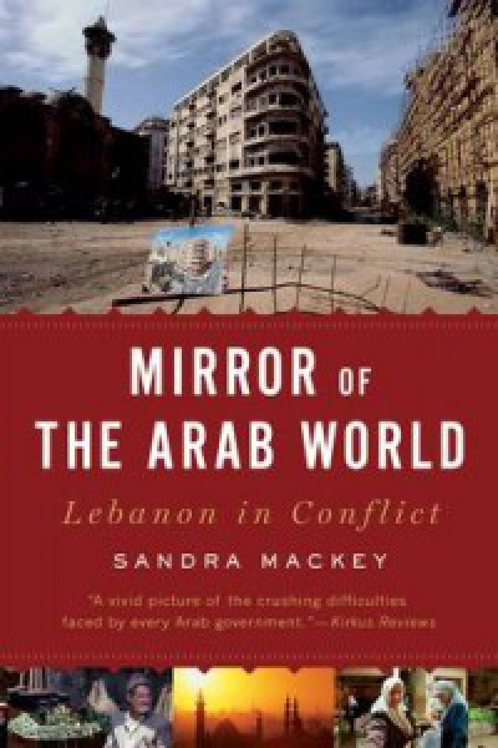Book Review: Mirror of the Arab World: Lebanon in Conflict by Sandra Mackey